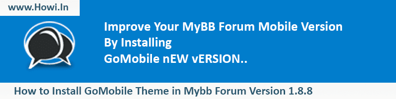 How to Install MyBB GoMobile Theme in MyBB 1 8 Version - Howi In