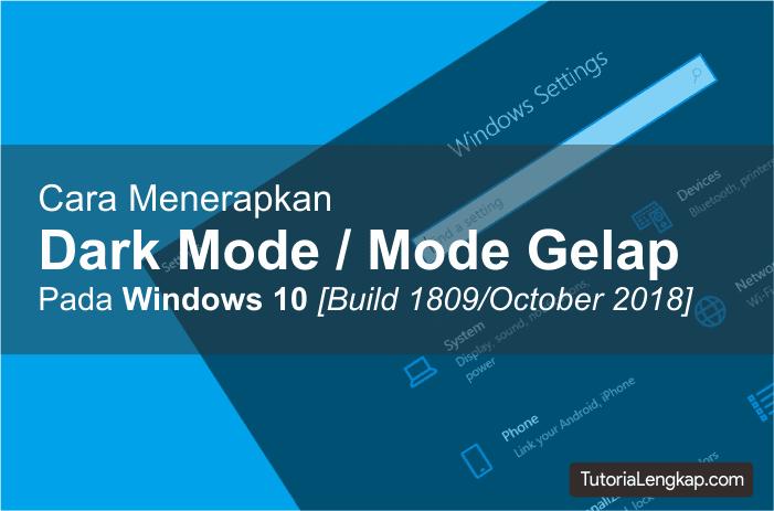 Tutorialengkap Cara mengaktifkan Dark Mode Pada Windows 10