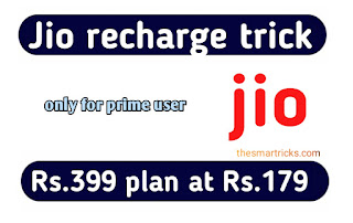 Jio recharge trick - Rs.399 plan at Rs.179 (only for prime user)