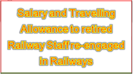 salary-and-travelling-allowance-to-railway-order-clarification