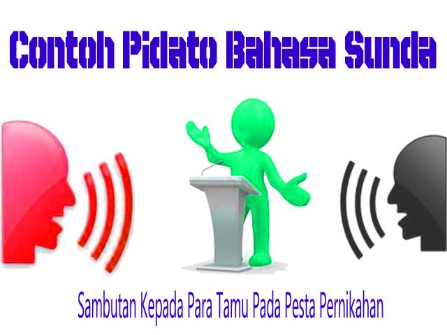 Contoh Pidato Bahasa Sunda Sambutan Kepada Para Tamu Pada Pesta Pernikahan Oan Sun