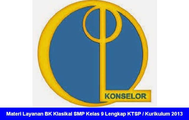 Materi Layanan BK Klasikal SMP Kelas 9 Lengkap KTSP / Kurikulum 2013