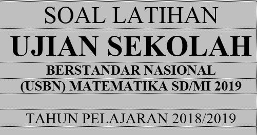 35 Prediksi Soal Usp Matematika Sd Mi 2020 Dan Kunci Jawaban Beserta Pembahasannya Website Pendidikan