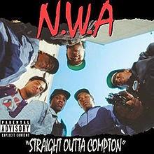 http://en.wikipedia.org/wiki/Straight_Outta_Compton