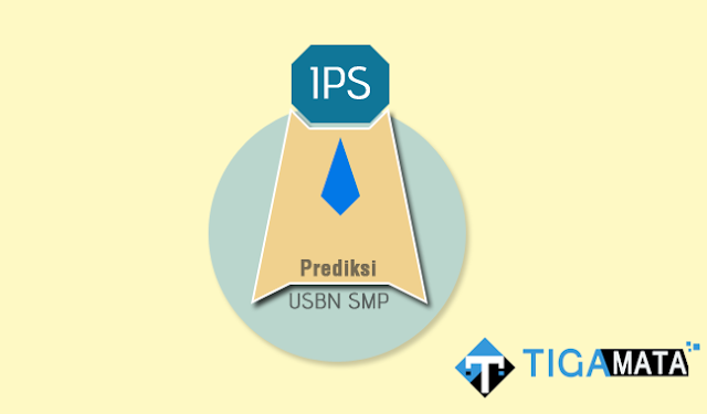 Prediksi Soal USBN IPS SMP 2019 Lengkap disertai Kunci Jawaban