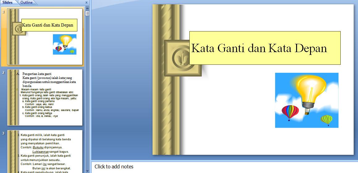 Media Pembelajaran Bahasa Indonesia - Kata Ganti dan Kata Depan Menggunakan Powerpoint digunakan untuk menyampaikan materi dengan cara lebih menyenangkan kepada siswa.