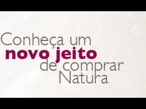 CONHEÇA UM  NOVO JEITO DE COMPRA NATURA