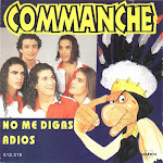 commanche no me digas adios