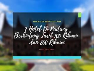 7 Hotel Di Padang Berbintang Tarif 100 Ribuan dan 200 Ribuan