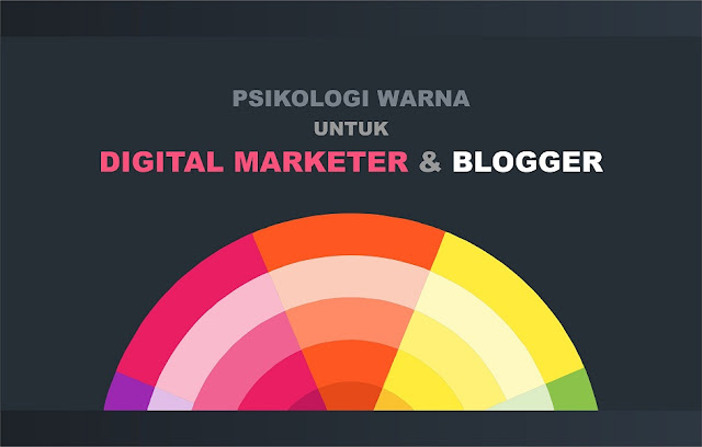 Psikologi Warna : 9 Tips Penggunaan Warna untuk Blogger dan Digital Marketer