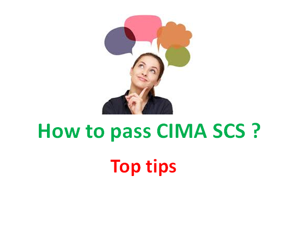 How to pass CIMA SCS exam ?? - Strategic case study - top tips