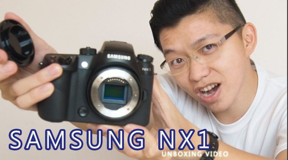 Samsung NX1 Unboxing by silly TianChad
