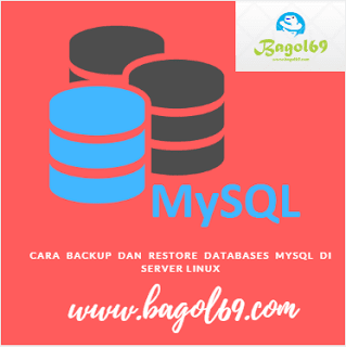 Cara  Backup  dan  restore  Databases  Mysql  Di Server  Linux