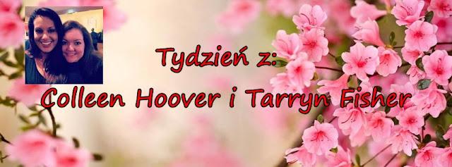 Tydzień z Colleen Hoover i Tarryn Fisher: Garść cytatów!