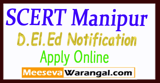 State Council of Educational Research Training Manipur D.El.Ed Application Form 2017 Notification Apply Online Last Date