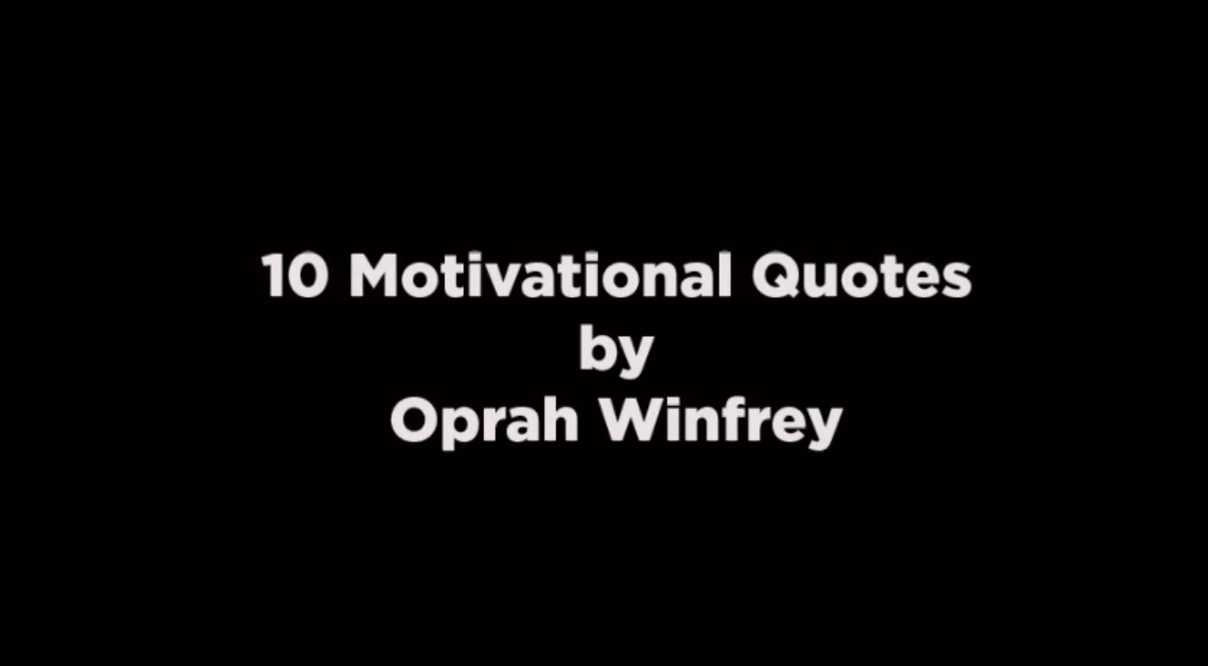 10 Motivational Quotes By Oprah Winfrey.