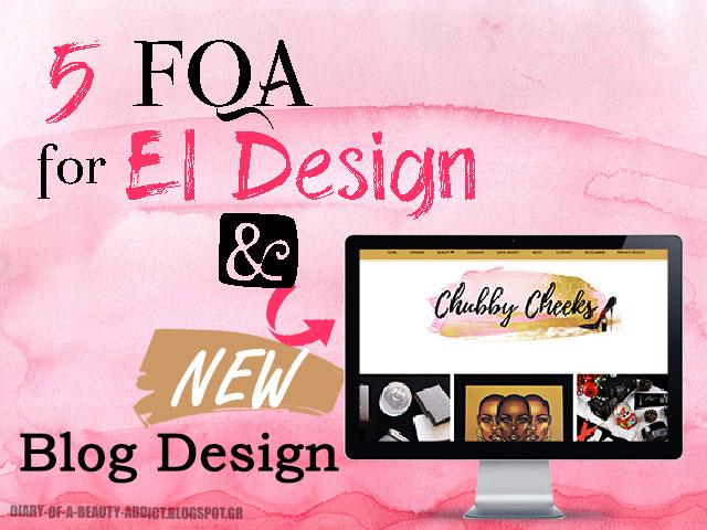 5 FQA σχετικά με την σχεδίαση blog El Design ║ Νέα εμφάνιση στο Chubby Cheeks