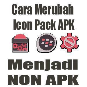 cara merubah aplikasi icon pack menjadi non apk