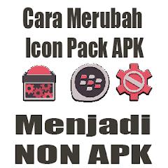 Cara Merubah Icon Pack Apk Menjadi NON Apk