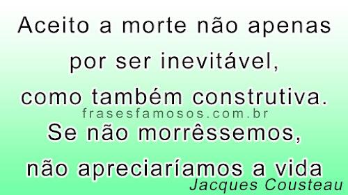 Frases de Jacques Cousteau sobre a Morte