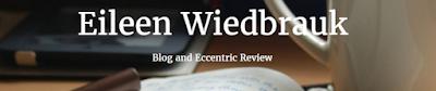 Eileen Wiedbrauk Blog & Eccentric Review Link