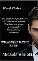 http://lesreinesdelanuit.blogspot.fr/2017/12/transparent-lies-tome-1-devoile-moi-de.html