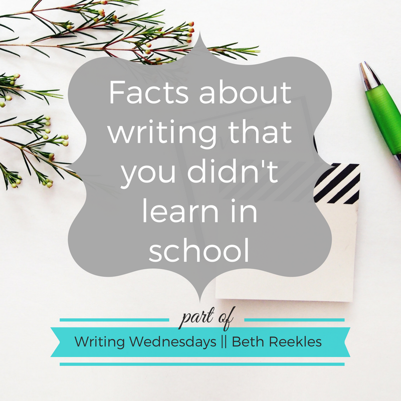 Writing is challenging. In this post I share a few facts about writing that you didn't learn in school.