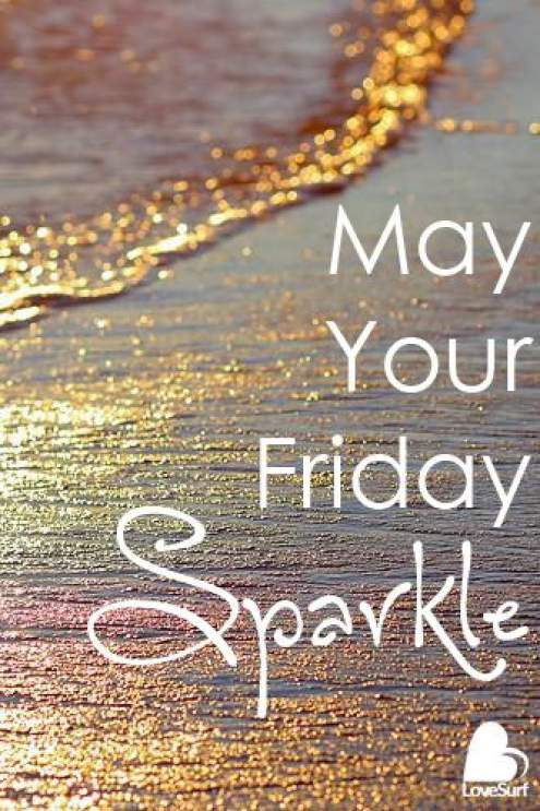 may your Friday sparkle inspirational happy Friday quotes