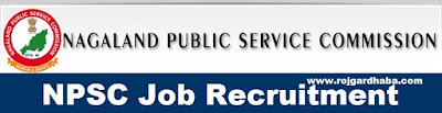 Nagaland Public Service Commission Notification, NPSC Jobs