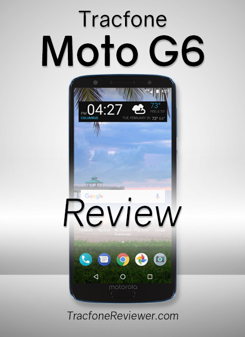 TracfoneReviewer: Moto G6 (XT1925DL) Review - Tracfone