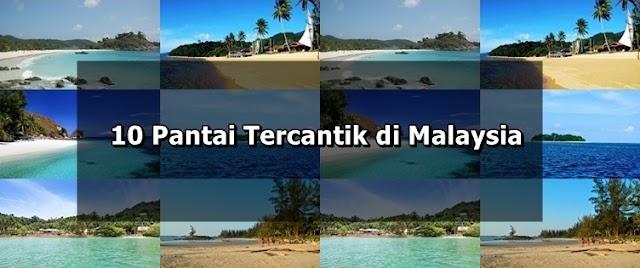 10 Pantai Tercantik di Malaysia (2018)