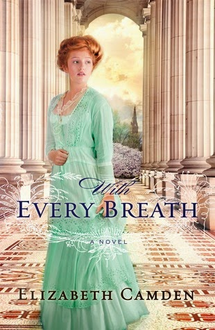 http://booksforchristiangirls.blogspot.com/2014/08/with-every-breath-by-elizabeth-camden.html
