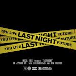 Tru Life - Last Night (feat. Future) - Single Cover