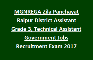 MGNREGA Zila Panchayat Raipur District Assistant Grade 3, Technical Assistant Government Jobs Recruitment Exam 2017
