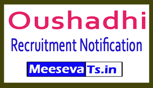 Oushadhi Recruitment
