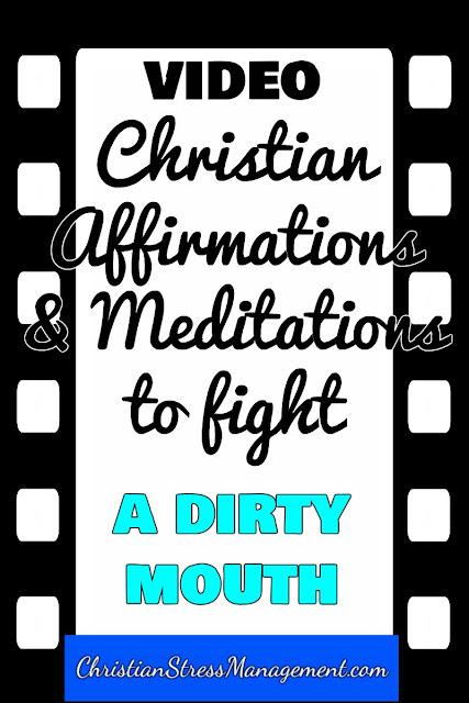 Christian Affirmations and Bible Verse Meditations to Clean a Dirty Mouth Video