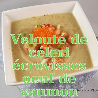 http://danslacuisinedhilary.blogspot.fr/2017/02/veloute-celeri-ecrevisses-oeufs-saumon.html
