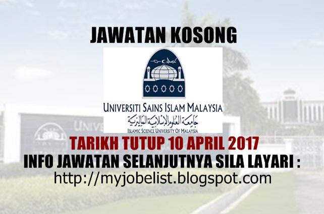 Jawatan Kosong Universiti Sains Islam Malaysia (USIM) April 2017