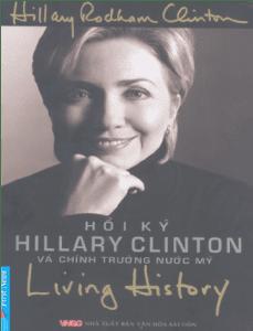 Hồi Ký Hillary Clinton Và Chính Trường Nước Mỹ - Hillary Clinton
