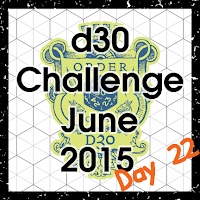 d30 Challenge Day 22