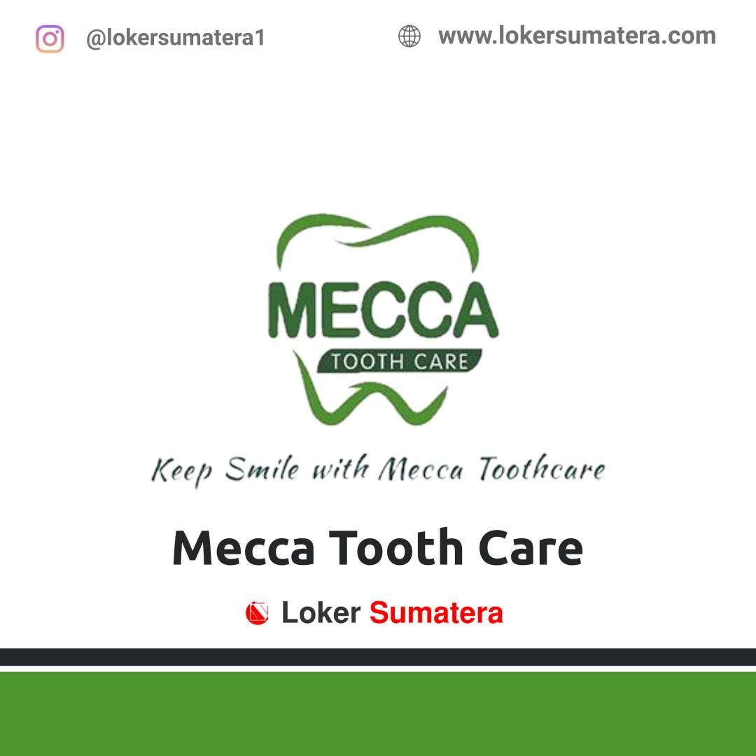 Lowongan Kerja Pekanbaru: Klinik Mecca Tooth Care Desember 2020