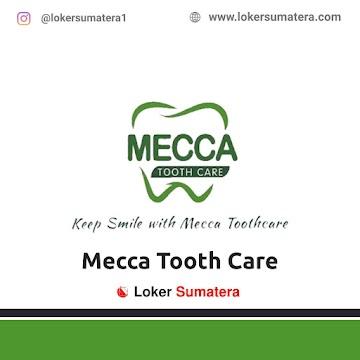 Lowongan Kerja Pekanbaru: Mecca Tooth Care Mei 2021