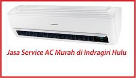 Jasa Service AC Murah di Indragiri Hulu