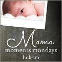 Mama Moments Mondays