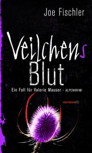 http://www.joefischler.com/2016/05/veilchens-blut-valerie-mausers-neuer.html