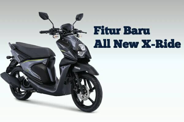 Fitur-Fitur Baru All New X-Ride 2018