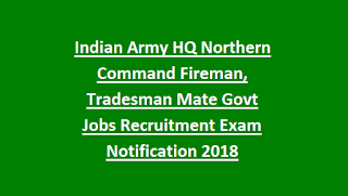 Indian Army HQ Northern Command Fireman, Tradesman Mate Govt Jobs Recruitment Exam Notification 2018