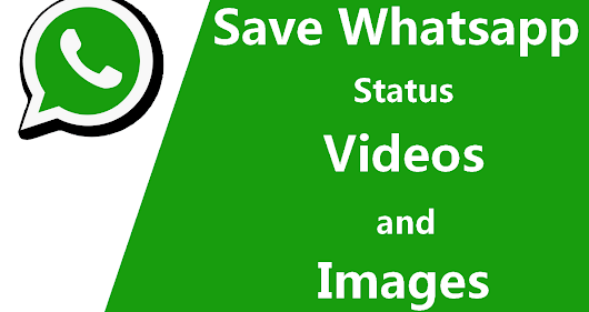 How To Download Or Save Whatsapp Status Video and Image To Your Android Phone