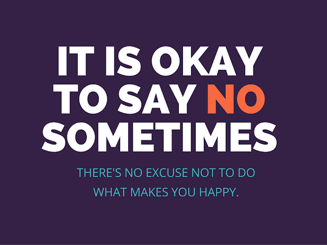 "Saying ""No"" sometimes is okay !"