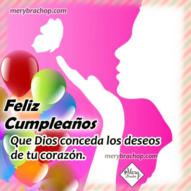 Frases lindas de feliz cumpleaños para amiga, hermana, hija, mamá, bendiciones con mensaje cristiano de felicitación por cumple, imágenes con frases para felicitar por Mery Bracho.